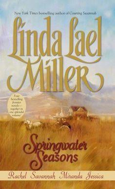Springwater Seasons by Linda Lael Miller. $7.59. Author: Linda Lael Miller. Publisher: Pocket Star (November 1, 2000). 592 pages