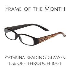 Save 15% off our Catarina reading glasses now through Oct. 31! Just enter discount code at checkout: CATARINA15.