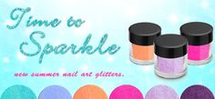 New summer time to sparkle glitters now available at spa renaissance, southend, essex ss1 2pn from 5op per nail