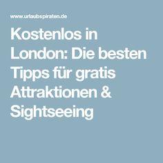 Kostenlos in London: Die besten Tipps für gratis Attraktionen & Sightseeing