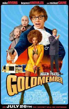Austin Powers Gold Member  I'm a swinger baby, yeah!