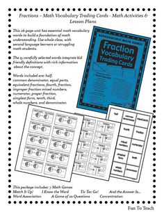 This 26-page Fraction math unit has essential math words to build a foundation of math understanding.  The 15 carefully selected fraction words integrate kid friendly definitions with rich information about the concept.  Words included are: half, common denominator, equal parts, equivalent fractions, fourth, fraction, improper fraction mixed numbers, numerator, proper fraction, simplest form, tenth, third, whole numbers, and denominator. $