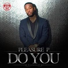"""Pleasure P 