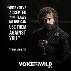 """""""Once you've accepted your flaws, no one can use it against you"""" ~ Tyrion Lanister Wise Quotes, Quotable Quotes, Attitude Quotes, Great Quotes, Words Quotes, Flaws Quotes, Strong Quotes, Lyric Quotes, Movie Quotes"""