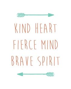 Kind heart fierce mind brave spirit printable