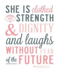 She is clothed in strength and dignity <3
