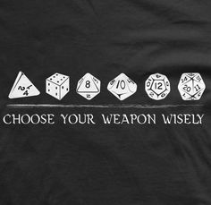 Choose your Weapon Wisely shirt dice t shirt by RocCityTees