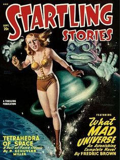 ANC Startling Stories - Sept. 20c A Thrilling Publication Featuring What Mad Universe An Astonishing Complete Novel by Fredric Brown Tetrahedra of Space A Hall Of Fame Classic by P. Schuyler Miller