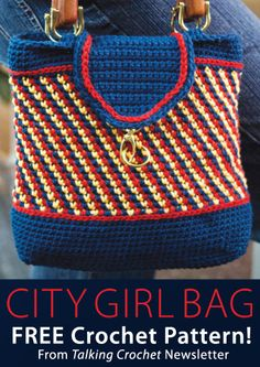 City Girl Bag Download from Talking Crochet newsletter. Click on the photo to access the free pattern. Sign up for this free newsletter here: AnniesNewsletters.com.