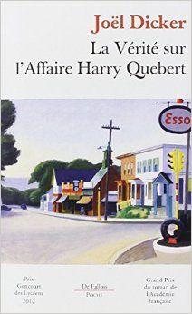 La vérité sur l'affaire Harry Quebert : roman / Joel Dicker