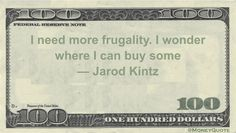 Jarod Kintz Money Quotation saying anything can be bought - why not buy some frugality?