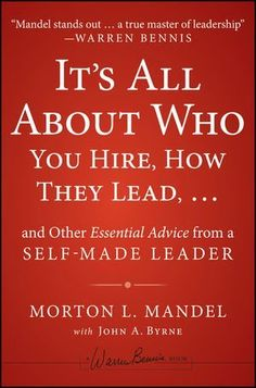 It's All About Who You Hire, How They Lead...and Other Essential Advice from a Self-Made Leader (Warren Bennis Signature) by Morton Mandel. $17.25. Save 38% Off!