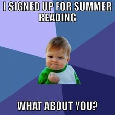 I signed up for Summer reading, What about you?