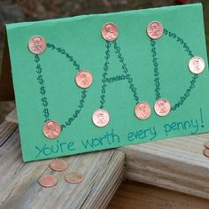 You're Worth Every Penny Card--could be used for anyone-dad, mom, grandparent