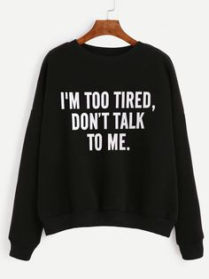 Shop Black Slogan Print Drop Shoulder Sweatshirt online. SheIn offers Black Slogan Print Drop Shoulder Sweatshirt & more to fit your fashionable needs.