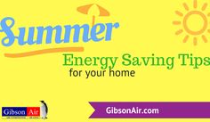 View summer energy saving tips to save money and energy this cooling season. Perfect energy tips for Las Vegas homeowners! Become an energy efficient home this year by visiting http://www.gibsonair.com/