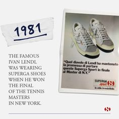 Explore Superga's history: 1981 - The famous Ivan Lendl wore Superga shoes when he won the final of the tennis Masters in New York.