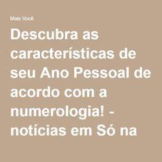 Descubra as características de seu Ano Pessoal de acordo com a numerologia! - notícias em Só na web - Mais Você