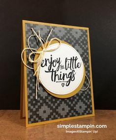 """So true....""""enjoy the little things"""" - Simple Stampin"""