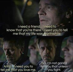 House really did understand true friendship.