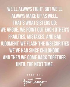 25 Sister Quotes That Perfectly Sum Up Your Crazy Relationship Sister Wedding Quotes, Good Sister Quotes, Twin Quotes, Sibling Quotes, Sister Poems, Sister Quotes Funny, Brother Sister Quotes, Love My Sister, Quotes Quotes