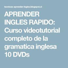 APRENDER INGLES RAPIDO: Curso videotutorial completo de la gramatica inglesa 10 DVDs