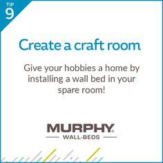 Whether you call it a craft room, DIY Den, Hobby hide-out - a Murphy Wall-Bed is the perfect smart furniture piece for any crafter.