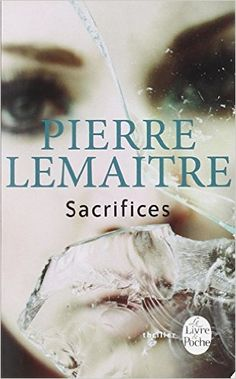 Amazon.fr - Sacrifices - Pierre Lemaitre - Livres