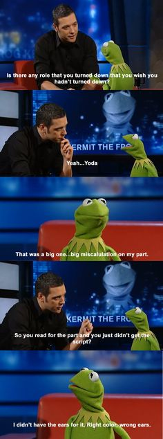 Kermit the Frog, on the acting role he most regretted not getting
