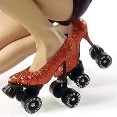 Here ya go Joann, high heels on wheels. ;)  This is a gift from Robin and me. But I am holding you to your promise that you won't wear the. Just conversation pieces only. :o)