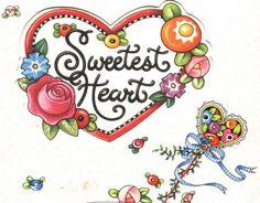 Sweetest Heart!