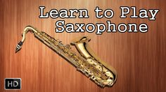 Learn How to Play #Saxophone - Blowing and Fingering Techniques - Saxophone Basics - Basic Lessons for Beginners