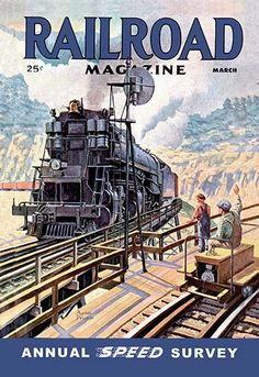 Railroad Magazine: Annual Speed Survey 1945 Giclee on canvas Train Posters, Railway Posters, Train Drawing, Rail Transport, Caricature, Train Art, Train Pictures, Train Engines, Old Ads
