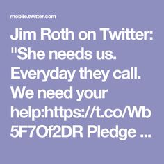 """Jim Roth on Twitter: """"She needs us. Everyday they call. We need your help:https://t.co/Wb5F7Of2DR Pledge $1/day:https://t.co/AYoiUzxHa1 #helpus #helpher"""""""