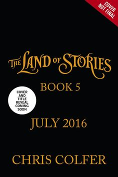 The Land of Stories Book 5 - LB July 2016 - The fifth book in Chris Colfer's #1 New York Times bestselling series The Land of Stories! -