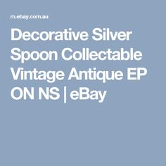 Decorative Silver Spoon Collectable Vintage Antique EP ON NS  | eBay