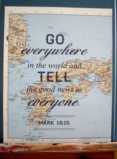 Large map quote print, travel inspired, Bible verse, Mark- fun to have a worldwide map with pins where we have been Bible Quotes, Bible Verses, All That Matters, Way Of Life, Quote Prints, Christian Quotes, Christian Decor, Travel Quotes, Wanderlust Quotes