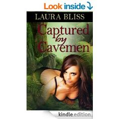 "FREE - Captured by Cavemen - ""They are there to study nature, but they soon find themselves the ones under observation. When Rose and Larissa are captured by cavemen they find themselves the sexual playthings of well-endowed neanderthals who don't like to play gentle."""