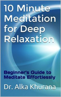 Free eBook for today, Tue., December 10, 2013, and possibly longer!:  10 Minute Meditation for Deep Relaxation—Beginner's Guide to Meditate Effortlessly [Kindle Edition] by Dr. Alka Khurana   |   Publication Date: August 4, 2013   |   Digital List Price: $2.99, Print List Price: $14.99   |   Purchase from Amazon.com   |   Thank you to eReaderPerks.com for the referral!
