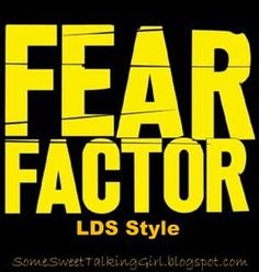 Young Women activity, Fear Factor, LDS style- One of the best all time favorite activities goes along with lesson 42- Courage to try