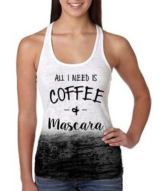 All I Need Is Coffee And Mascara Women's Ombre Racerback Tank Top