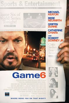 Game 6 , starring Michael Keaton, Robert Downey Jr., Griffin Dunne, Ari Graynor. Combining real and fictional events, Game 6 centers around the historic 1986 World Series and a day in the life of a playwright who skips opening night to watch the momentous game. #Comedy #Drama #Sport