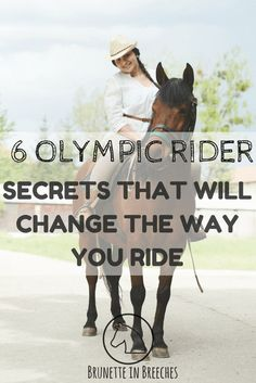 6 olympic rider secrets that will change the way you ride, train and work with your horse!