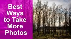 The Best Ways to Take More Photos