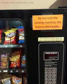 Don't rock the vending machine, the boat or the casbah