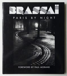 Brassai: Paris by Night - Rizzoli New York Paris At Night, Night Book, Night Time, Nocturne, Anastasia Book, Paul Morand, Fantasy Books To Read, Brassai, Paris Images