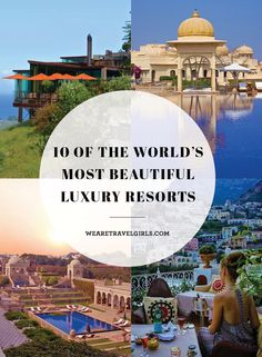 10 OF THE WORLD'S MOST BEAUTIFUL LUXURY RESORTS. As a luxury travel blogger, I've been a guest in many of the top hotels around the world, and have created a list of the 10 most visually stunning, based on my experience. So, in no particular order, here they are: By Misha Gillingham for WeAreTravelGirls.com