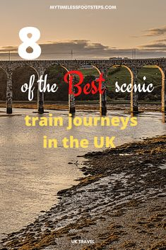 Train Travel in UK - A Quintessential Odyssey | Best 8 UK Scenic Train Journeys - My Timeless Footsteps