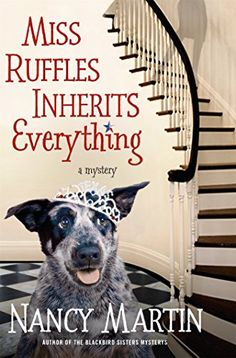 Miss Ruffles Inherits Everything (Miss Ruffles Mysteries) by Nancy Martin.  Please click on the book jacket to check availability or place a hold @ Otis  (11/03/15)