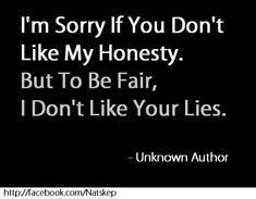 Man oh man, I could say this to some people! Although I think one of them has no idea they are lying which is scary.or they think I don't know hahaha True Quotes, Great Quotes, Quotes To Live By, Funny Quotes, Inspirational Quotes, Truth Hurts Quotes, I Dont Like You, Don't Like Me, The Words